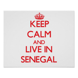 Keep Calm and live in Senegal Poster