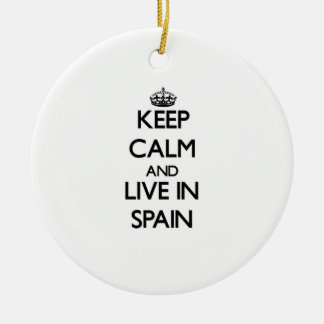 Keep Calm and Live In Spain Ornament