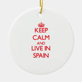 Keep Calm and live in Spain Christmas Ornament