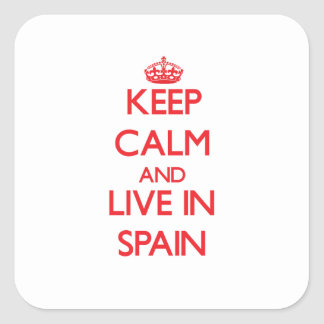 Keep Calm and live in Spain Square Stickers