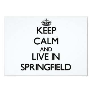 Keep Calm and live in Springfield 5x7 Paper Invitation Card