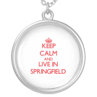 Keep Calm and Live in Springfield Pendants