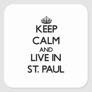 Keep Calm and live in St. Paul Square Sticker