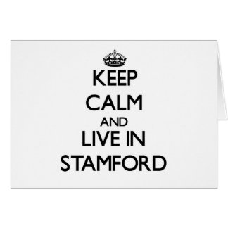 Keep Calm and live in Stamford Stationery Note Card