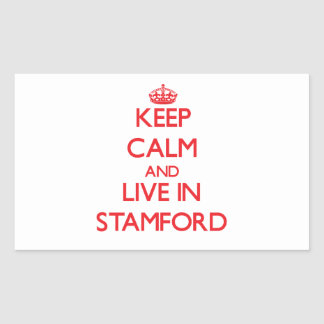 Keep Calm and Live in Stamford Rectangular Sticker