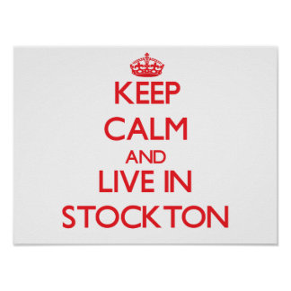 Keep Calm and Live in Stockton Posters