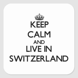 Keep Calm and Live In Switzerland Square Sticker