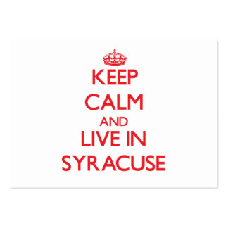 Keep Calm and Live in Syracuse Business Card Template