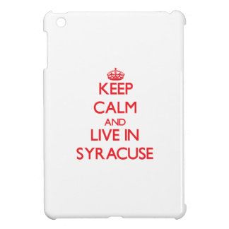 Keep Calm and Live in Syracuse iPad Mini Cover