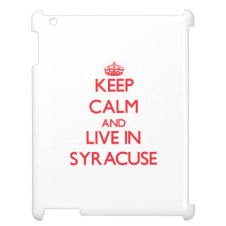 Keep Calm and Live in Syracuse iPad Cases