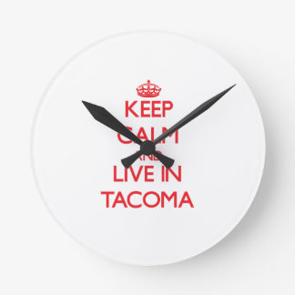Keep Calm and Live in Tacoma Clock