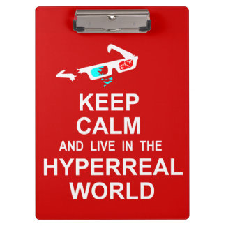 Keep calm and live in the hyperreal world clipboard