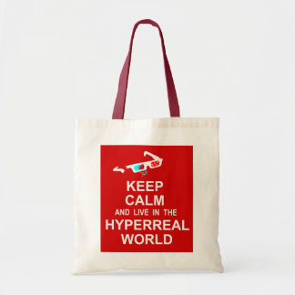 Keep calm and live in the hyperreal world tote bag