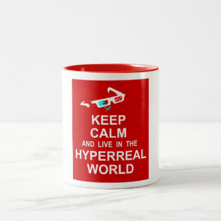 Keep calm and live in the hyperreal world Two-Tone coffee mug