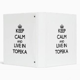 Keep Calm and live in Topeka Vinyl Binder