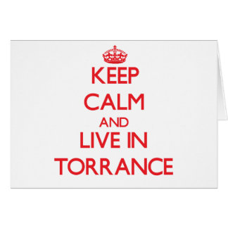 Keep Calm and Live in Torrance Greeting Card