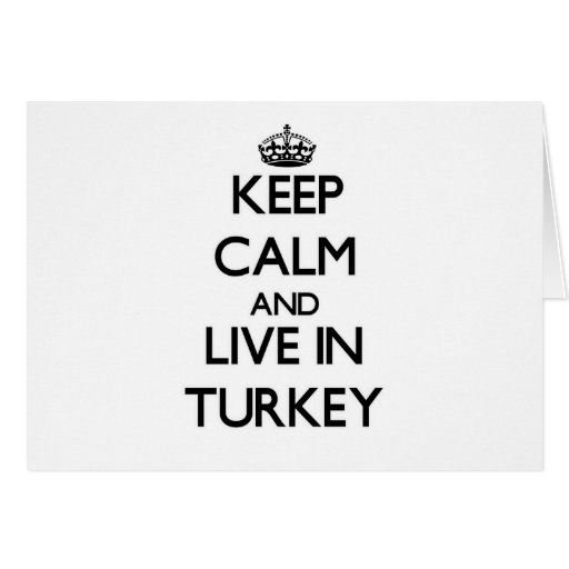 Keep Calm and Live In Turkey Cards