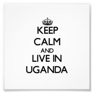 Keep Calm and Live In Uganda Photo Art