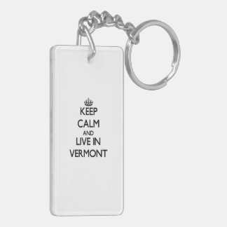 Keep Calm and Live In Vermont Rectangle Acrylic Key Chains
