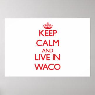 Keep Calm and Live in Waco Print