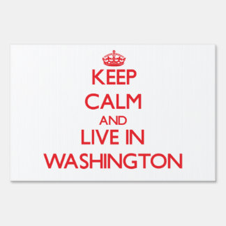 Keep Calm and Live in Washington Lawn Sign