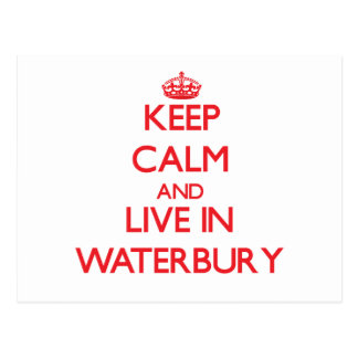 Keep Calm and Live in Waterbury Postcards