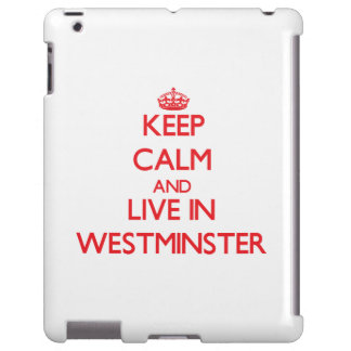 Keep Calm and Live in Westminster