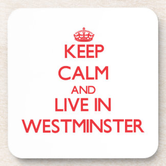 Keep Calm and Live in Westminster Beverage Coaster