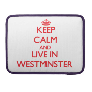 Keep Calm and Live in Westminster Sleeve For MacBook Pro
