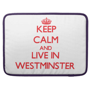 Keep Calm and Live in Westminster Sleeves For MacBooks