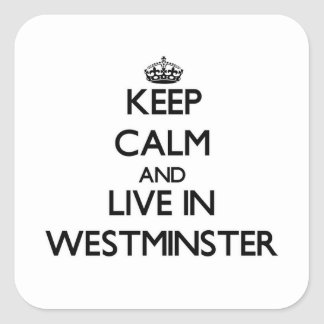 Keep Calm and live in Westminster Sticker