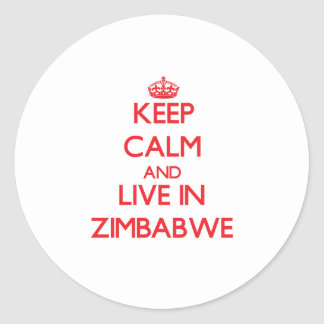 Keep Calm and live in Zimbabwe Classic Round Sticker