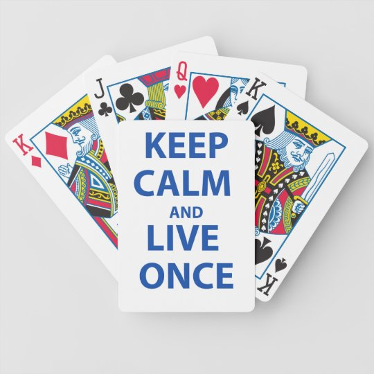 Keep Calm and Live Once Bicycle Playing Cards