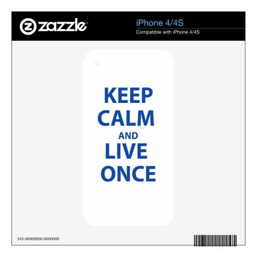 Keep Calm and Live Once Skin For The iPhone 4
