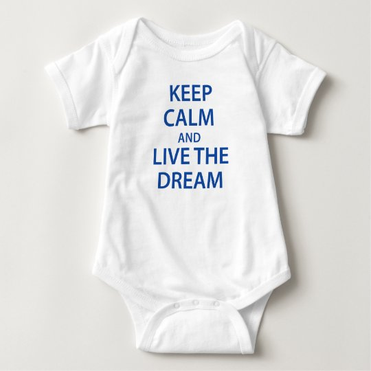 Keep Calm and Live The Dream Baby Bodysuit