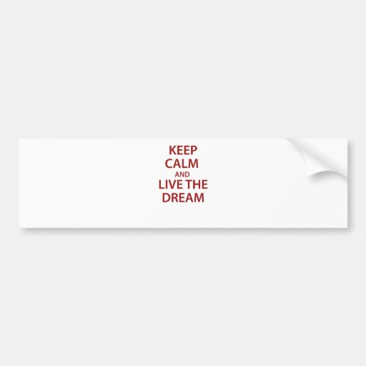 Keep Calm and Live The Dream Bumper Sticker