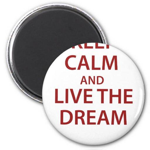 Keep Calm and Live The Dream Fridge Magnet