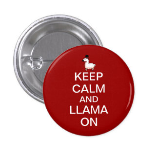 Keep Calm and Llama On Pinback Button