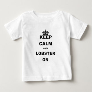 KEEP CALM AND LOBSTER ON.png Baby T-Shirt