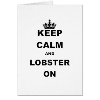 KEEP CALM AND LOBSTER ON.png Greeting Card
