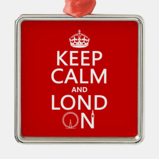 Keep Calm and Lond On (London) Metal Ornament