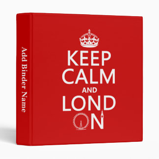 Keep Calm and London (Lond On) (any background) Binder