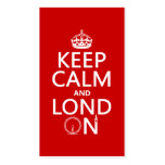 Keep Calm and London (Lond On) (any background) Business Cards