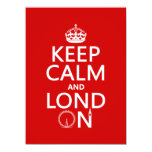 Keep Calm and London (Lond On) (any background) Custom Invite