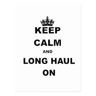 KEEP CALM AND LONG HAUL ON.png Postcard