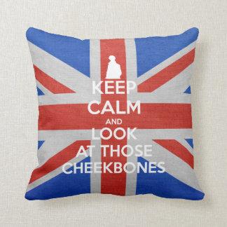 Keep Calm and Look as Those Cheekbones Pillows
