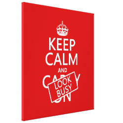 Premium Wrapped Canvas with Keep Calm and Look Busy design