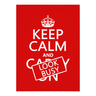 Keep Calm and Look Busy (any color) Personalized Invitations
