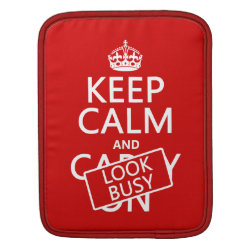 iPad Sleeve with Keep Calm and Look Busy design