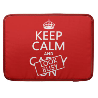 Keep Calm and Look Busy (any color) MacBook Pro Sleeve